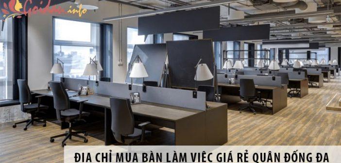 Địa chỉ mua bàn làm việc giá rẻ quận Đống Đa, Hà Nội