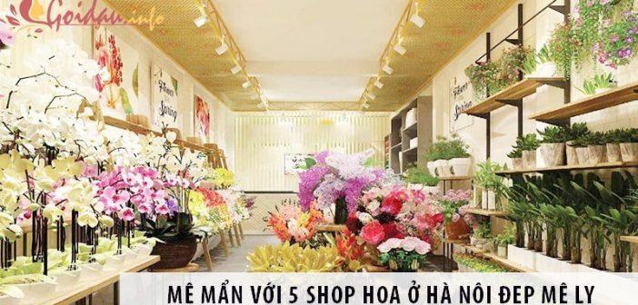 Mê mẩn với 5 shop hoa ở Hà Nội đẹp mê ly