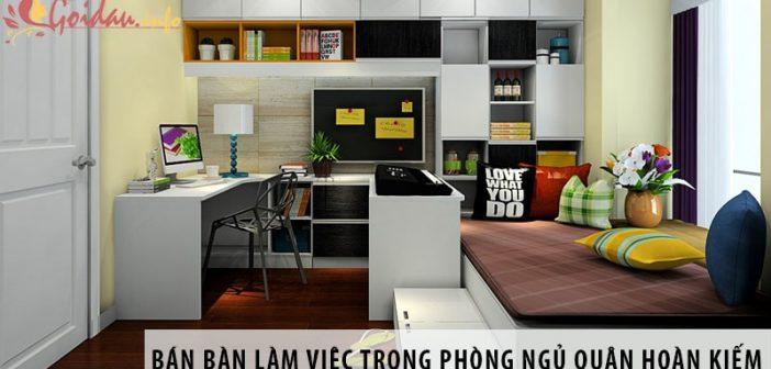 Địa chỉ bán bàn làm việc trong phòng ngủ tại quận Hoàn Kiếm